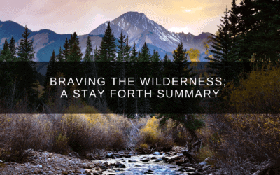 Braving the Wilderness; A Stay Forth Summary