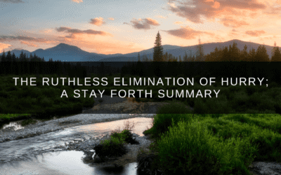 The Ruthless Elimination of Hurry; A Stay Forth Summary