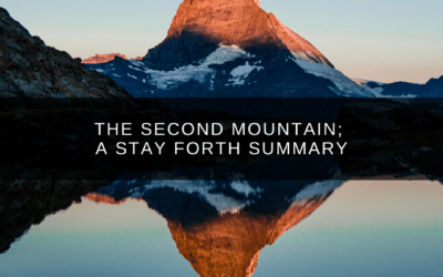 The Second Mountain; A Stay Forth Summary